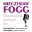 """""""Mieczysław Fogg – wspomnienia dawnych dni"""" -"""