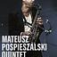 Mateusz Pospieszalski Quintet - koncert