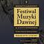Koncert inauguracyjny Festiwal Muzyki Dawnej im. Julitty Sleńdzińskiej