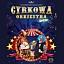 Cyrkowa Orkiestra Show - widowisko muzyczne dla dzieci
