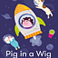 Pig in a Wig in Space