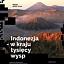 Indonezja – w kraju tysięcy wysp
