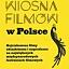 Festiwal Filmowy Wiosna Filmów w Polsce 2018 - Nasze Kino