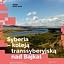 Syberia – koleją transsyberyjską nad Bajkał