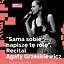 SAMA SOBIE NAPISZĘ TĘ ROLĘ. Recital Agaty Grześkiewicz