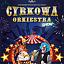 CYRKOWA ORKIESTRA SHOW