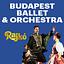 BUDAPEST BALLET & ORCHESTRA RAJKO