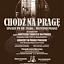 Chodź na Pragę. Spacery po nie tylko...muzycznej Pradze