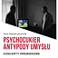 """Psychocukier """"Antypody Umysłu"""" Koncerty Premierowe!"""