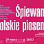 """Koncert """"Śpiewamy Polskie Piosenki"""""""