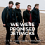 We Were Promised Jetpacks