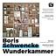 "Boris Schwencke, ""Wunderkammer"""