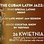 The Cuban Latin Jazz: Latino Night / Jam Session / Cocktail Show