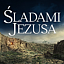 Wystawa Multimedialna Śladami Jezusa
