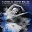 "Classical Grand Ballet ""Jezioro Łabedzie"""
