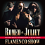 Romeo & Juliet- Flamenco Show