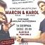 Koncert Marcin&Karol feat. Karolina Jastrzębska