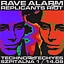 RAVE ALARM #75 Replicants Riot
