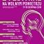 Festiwal na Wolnym Powietrzu - święto teatru plenerowego