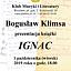 Spotkanie z Bogusławem Klimsą połączone z prezentacją książki pt. ''IGNAC''