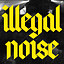 Illegal Noise