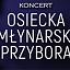 """Koncert """"Osiecka , Młynarski , Przybora"""""""
