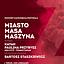 Gala Zamknięcia MFF Tofifest: Miasto Masa Maszyna
