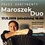 Maroszek Duo. Z akordeonem przez kontynenty
