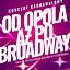 Od Opola aż po Broadway