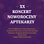 XX Koncert Noworoczny - Okręgowej Izby Aptekarskiej w Warszawie