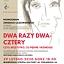 Dwa razy dwa... - spektakl Jerzego Łazewskiego