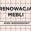 WEEKENDOWE WARSZTATY RENOWACJI MEBLI
