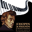CHOPIN & FRIENDS– KONCERTY FORTEPIANOWE