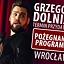 Wrocław! Grzegorz Dolniak - Termin przydatności - pożegnanie!