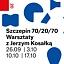 Szczepin 70/20/70. Warsztaty dla dorosłych z Jerzym Kosałką
