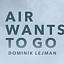 Oprowadzanie po wystawie pt. Air wants to go Dominika Lejmana