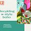Recykling w stylu boho - warsztaty online z Agnieszką Strycharską