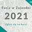 Ferie w Zajezdni 2021