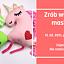 Zajęcia twórcze dla rodziców i dzieci - zrób własną maskotkę! Warsztaty ONLINE