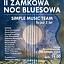 II Zamkowa Noc Bluesowa - 5-lecie zespołu SIMPLE MUSIC TEAM oraz niezwykli goście
