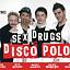 Sex, drugs & disco polo - spektakl gościnny