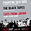 Cats From Japan, Phantom Taxi Ride, The Black Tapes
