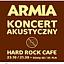Koncert zespołu ARMIA - akustycznie !!!