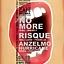 No More, Risque, Anzelmo Hurricane