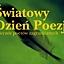 Światowy Dzień Poezji - wieczór poetów zagranicznych